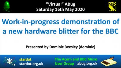 VABug.200516_04.Dominic.Beesley.(dominic).-.Hardware.Blitter.for.the.BBC