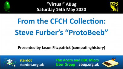 VABug.200516_05.Jason.Fitzpatrick.(computinghistory).-.Steve.Furber's.Prototype.BBC.Micro